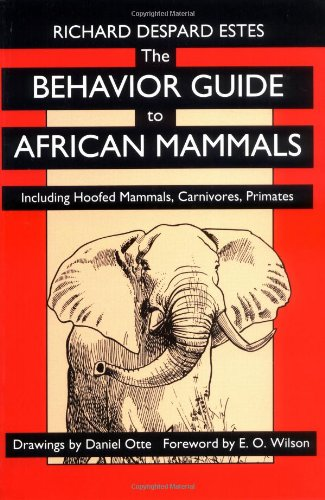 9780520080850: The Behavior Guide to African Mammals: Including Hoofed Mammals, Carnivores, Primates