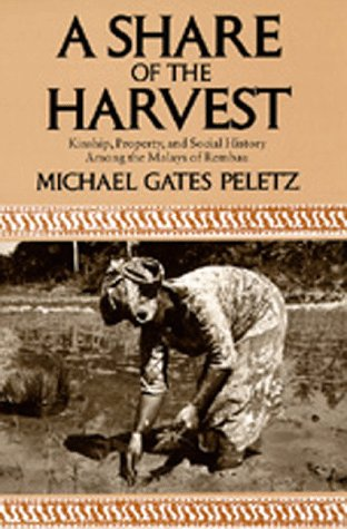 9780520080867: A Share of the Harvest: Kinship, Property and Social History Among the Malays of Rembau