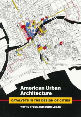 9780520081055: American Urban Architecture: Catalysts in the Design of Cities