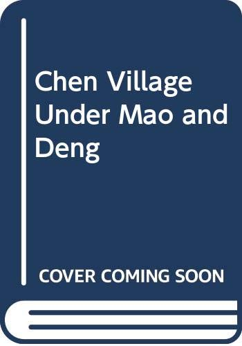 9780520081086: Chen Village under Mao and Deng, Expanded and Updated edition