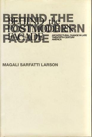 9780520081352: Behind the Postmodern Facade: Architectural Change in Late Twentieth-Century America
