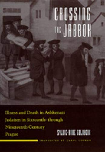 Crossing the Jabbok: Illness and Death in Askenazi Judaism in Sixteenth - through ...