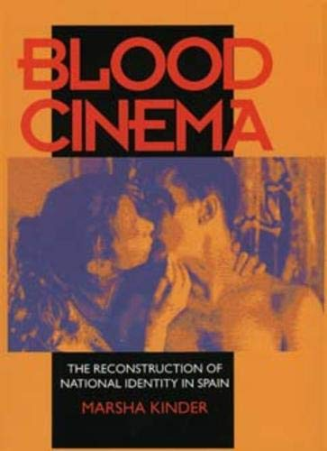 9780520081574: Blood Cinema: The Reconstruction of National Identity in Spain