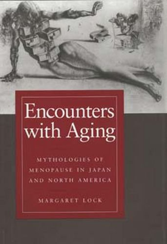 9780520082212: Encounters with Aging: Mythologies of Menopause in Japan and North America
