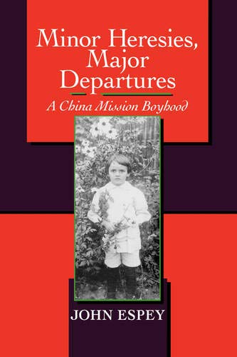 9780520082502: Minor Heresies, Major Departures: A China Mission Boyhood (Philip E.Lilienthal Books)