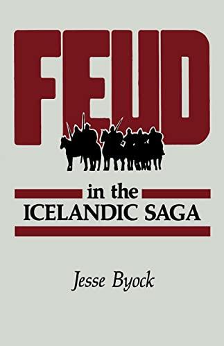 Feud in the Icelandic Saga: Byock, Jesse L.