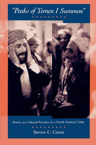 """9780520082618: """"Peaks of Yemen I Summon"""": Poetry as Cultural Practice in a North Yemeni Tribe"""