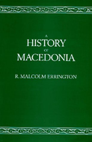 A History of Macedonia (Hellenistic Culture and Society) - Errington, R. Malcolm