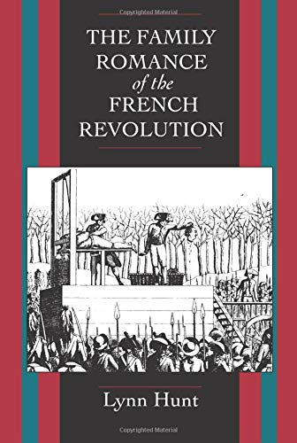 9780520082700: The Family Romance of the French Revolution