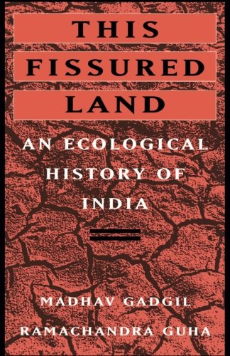 9780520082960: This Fissured Land: An Ecological History of India