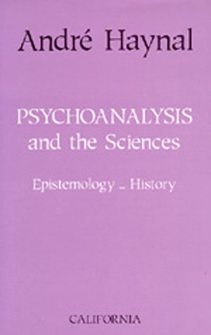 Psychoanalysis and the Sciences: Epistemology - History.: HAYNAL, ANDRE