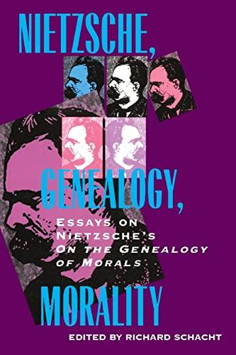 Nietzsche, Genealogy, Morality: Essays on Nietzsche's On the Genealogy of Morals: Richard ...