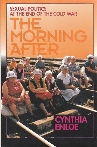 9780520083356: The Morning After: Sexual Politics at the End of the Cold War