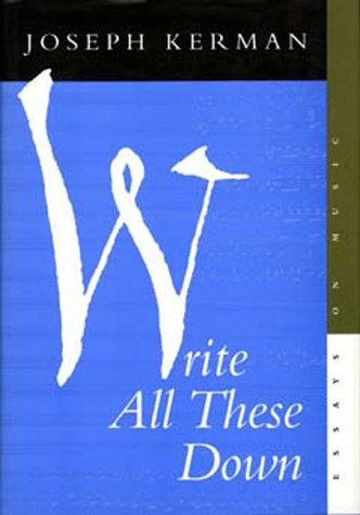 9780520083554: Write All These Down: Essays on Music