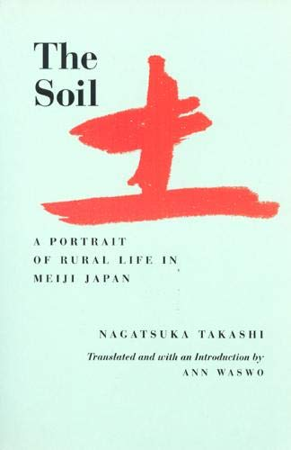 9780520083721: The Soil: A Portrait of Rural Life in Meiji Japan (Voices from Asia)