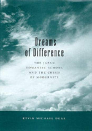 9780520083776: Dreams of Difference: The Japan Romantic School and the Crisis of Modernity