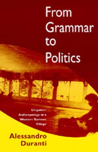 From Grammar to Politics : Linguistic Anthropology: Alessandro Duranti