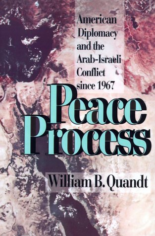 9780520083905: Peace Process: American Diplomacy and Arab-Isræli Conflict Since 1967