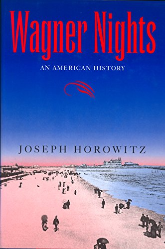 9780520083943: Wagner Nights: An American History (California Studies in 19th-Century Music)
