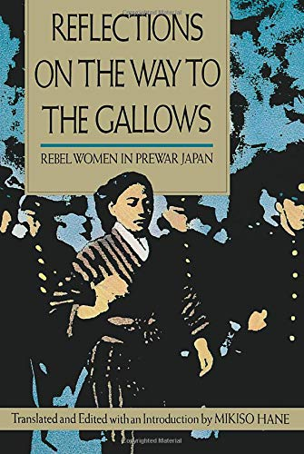 9780520084216: Reflections on the Way to the Gallows: Rebel Women in Prewar Japan