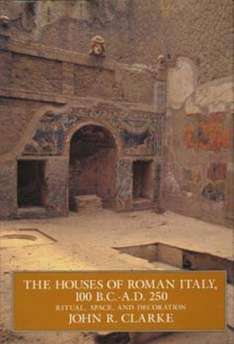 9780520084292: The Houses of Roman Italy, 100 B.C.–A.D. 250: Ritual, Space, and Decoration