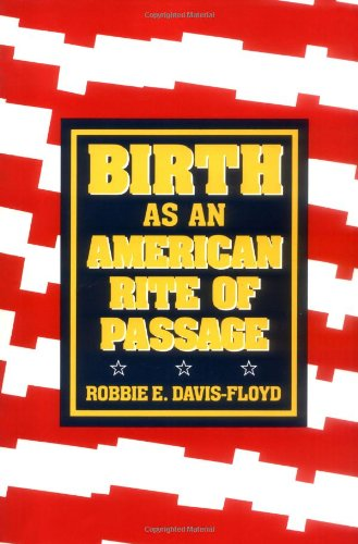 9780520084315: Birth as an American Rite of Passage (Comparative Studies of Health Systems & Medical Care)