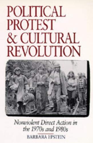 9780520084339: Political Protest and Cultural Revolution: Nonviolent Direct Action in the 1970s and 1980s