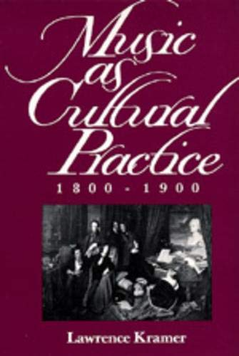 9780520084438: Music as Cultural Practice, 1800-1900 (California Studies in 19th-Century Music)