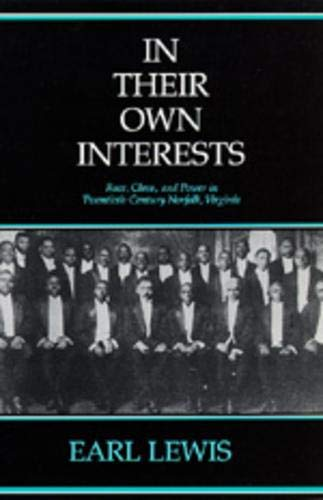 In Their Own Interests: Race, Class, And Power In Twentieth-Century Norfolk, Virginia