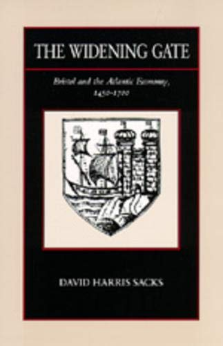 The Widening Gate: Bristol and the Atlantic Economy, 1450-1700: 15 (The New Historicism: Studies ...