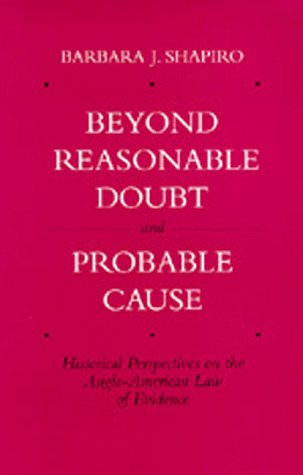 9780520084513: Beyond Reasonable Doubt and Probable Cause: Historical Perspectives on the Anglo-American Law of Evidence