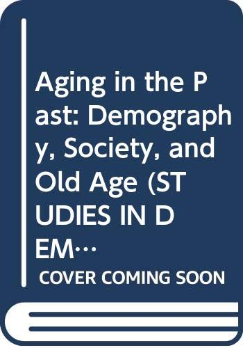 9780520084650: Aging in the Past: Demography, Society, and Old Age (Studies in Demography)