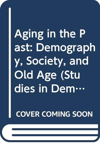 9780520084667: Aging in the Past: Demography, Society, and Old Age (Studies in Demography)