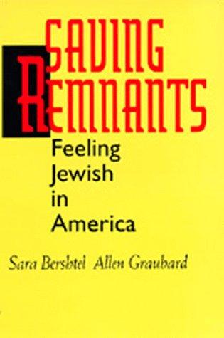 9780520085121: Saving Remnants: Feeling Jewish in America