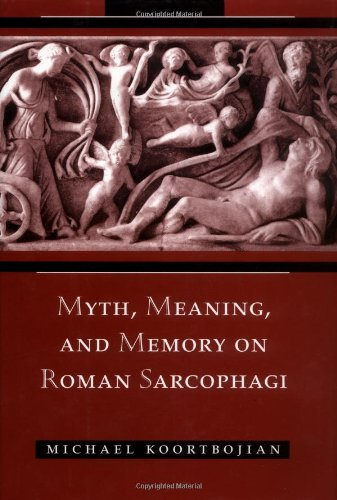 Myth, Meaning, and Memory on Roman Sarcophagi: Koortbojian, Mich�l