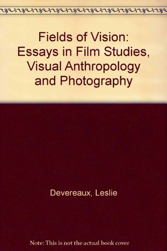 9780520085220: Fields of Vision: Essays in Film Studies, Visual Anthropology, and Photography