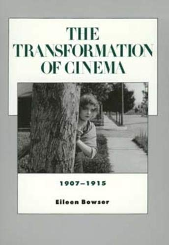 9780520085343: The Transformation of Cinema, 1907-1915 (History of the American Cinema)