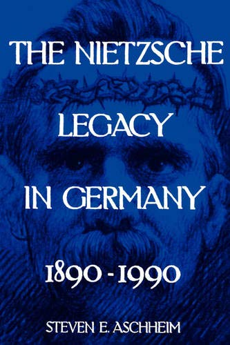 9780520085558: The Nietzsche Legacy in Germany: 1890 - 1990 (Weimar & Now: German Cultural Criticism)