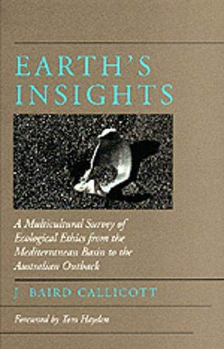 9780520085602: Earth's Insights: A Multicultural Survey of Ecological Ethics from the Mediterranean Basin to the Australian Outback