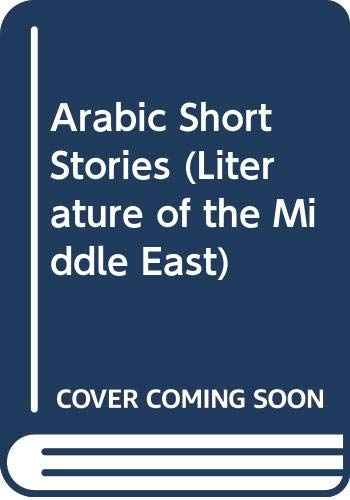 9780520085633: Arabic Short Stories (Literature of the Middle East)