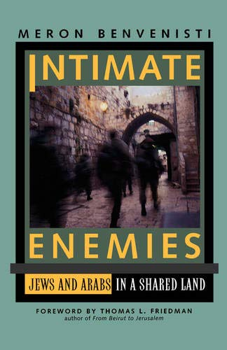 9780520085671: Intimate Enemies - Jews & Arabs in a Shared Land