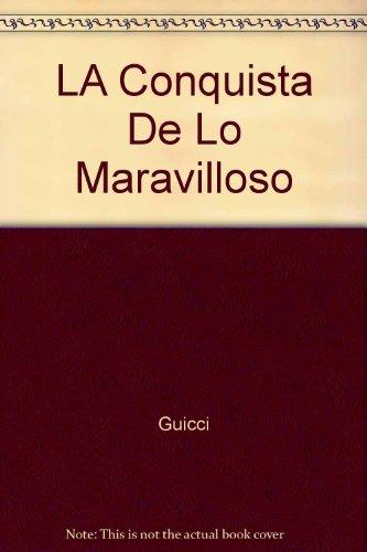 9780520085763: LA Conquista De Lo Maravilloso