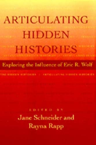 9780520085824: Articulating Hidden Histories: Exploring the Influence of Eric R. Wolf