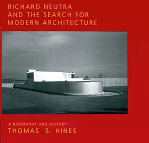 9780520085893: Richard Neutra and the Search for Modern Architecture