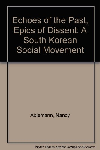 9780520085909: Echoes of the Past, Epics of Dissent: A South Korean Social Movement