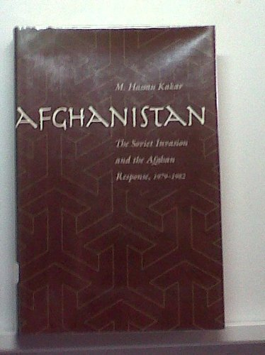 9780520085916: Afghanistan: The Soviet Invasion and the Afghan Response, 1979-1982