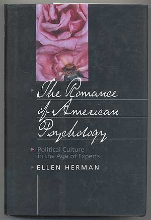 9780520085985: The Romance of American Psychology: Political Culture in the Age of Experts