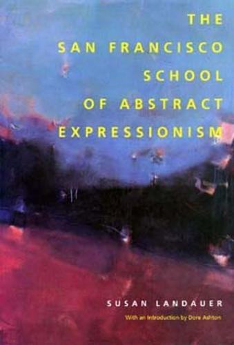 9780520086111: The San Francisco School of Abstract Expressionism