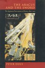 The Abacus and the Sword: The Japanese Penetration of Korea, 1895-1910: DUUS, PETER