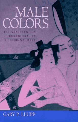 9780520086272: Male Colors: The Construction of Homosexuality in Tokugawa Japan